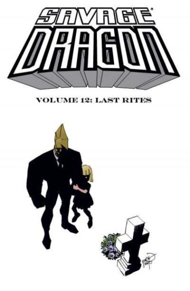 The cover art for the unreleased Savage Dragon Vol. 12: Last Rites TPB